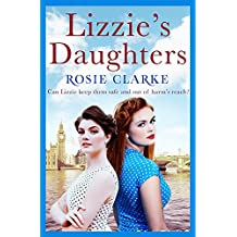 Lizzie's Daughters: Intrigue, danger and excitement in 1950's London (The Workshop Girls Book 3)