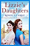 Lizzie's Daughters: Intrigue, danger and excitement in 1950's London (The Workshop Girls)