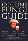Collins Fungi Guide: The most complete field guide to the mushrooms and toadstools of Britain & Ireland (Collins Guide)