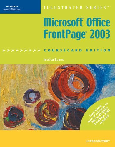 Microsoft Office FrontPage 2003, Illustrated Introductory (Illustrated (Course Technology)) by Jessica Evans (2006-02-25)