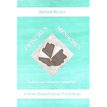 Zwischen Menschen: Aspekte der Dialogischen Psychotherapie (EHP - Edition Humanistische Psychologie)