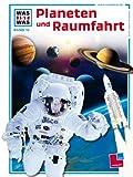 Was ist was, Band 016: Planeten und Raumfahrt