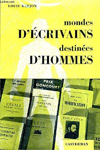 Mondes d'écrivains, destinées d'hommes par BARJON Louis