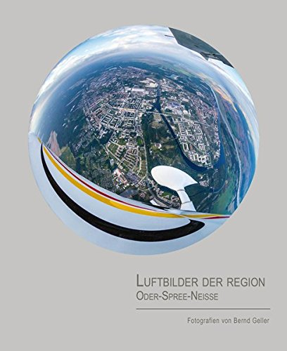 luftbilder-der-region-oder-spree-neisse-von-bernd-geller-ein-bildband-von-bernd-geller-mit-aussergew