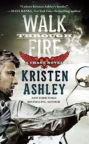Walk Through Fire (Chaos) by Ashley, Kristen(October 27, 2015) Mass Market Paperback