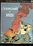 Les esclaves de la torpeur, tome 2 : L'exorcisme de midi
