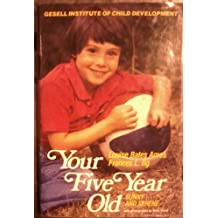 Your Five-Year-Old: Sunny and Serene by Louise Bates Ames (1979-08-01)