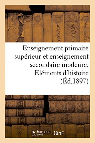 Enseignement primaire supérieur et enseignement secondaire moderne. Eléments d'histoire naturelle