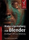 Materialgestaltung mit Blender: Grundlagen - Planung - Umsetzung