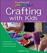 Teach Yourself VISUALLY Crafting with Kids by Jennifer Casa (2011-04-05)