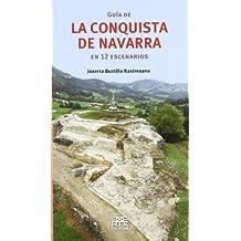 Guía de la Conquista de Navarra en 12 escenarios (Leire)