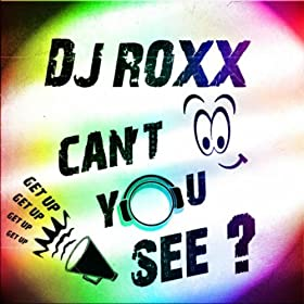 DJ Roxx-Can't You See?