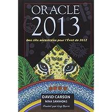 Oracle 2013 : Des clés ancestrales pour l'Éveil de 2012