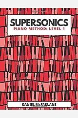 Supersonics: Piano Method Level 1 Paperback