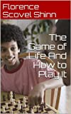 Image de The Game of Life And How to Play It (English Edition)