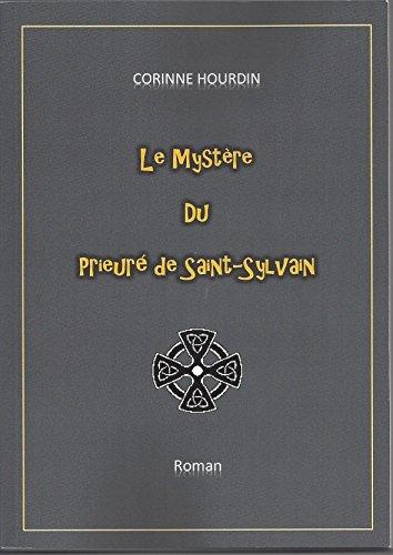 Le Mystère du Prieuré de Saint-Sylvain par Corinne HOURDIN