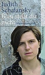 Blau steht dir nicht: Matrosenroman (suhrkamp taschenbuch)