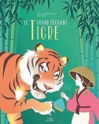 Le Grand Méchant Tigre par Céline Lavignette-Ammoun