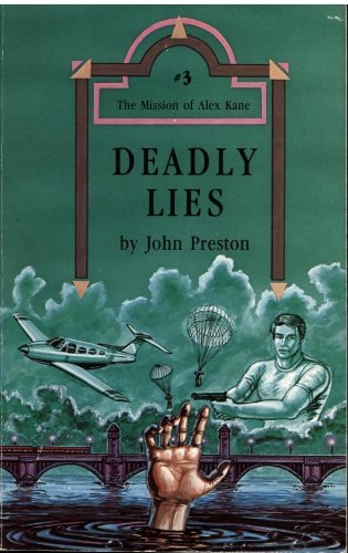 Deadly Lies (The Mission of Alex Kane No. 3) by John Preston (1985-03-02)