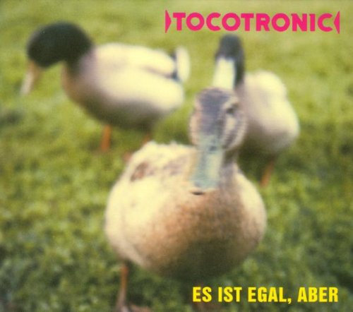 Tocotronic: Es Ist Egal,Aber (+ BONUSTRACKS) (Audio CD)