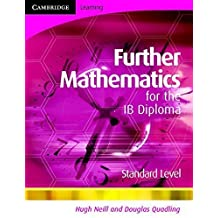 Further Mathematics for the IB Diploma Standard Level by Hugh Neill (2008-11-06)