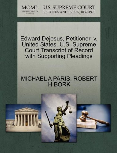 Edward Dejesus, Petitioner, v. United States. U.S. Supreme Court Transcript of Record with Supporting Pleadings