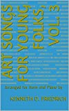 Art Songs for Young Folks, Vol. 3: Arranged for Horn and Piano by (English Edition)