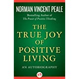 The True Joy of Positive Living: An Autobiography (English Edition)