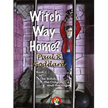 Witch Way Home? (The Witch, the Dragon and the Angel Book 1)