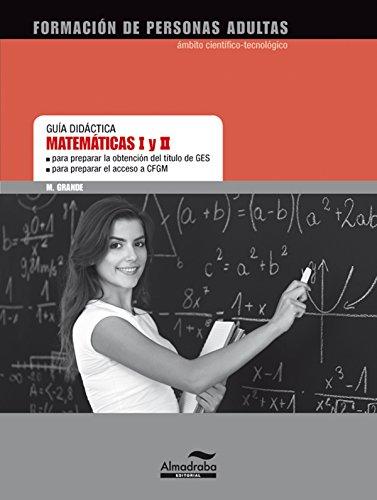 GD y solucionario Matemáticas I y II GES/CFGS por Marta Grande Trillo