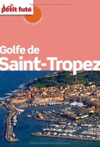 Guide Golfe de Saint-Tropez 2012 Carnet Petit Futé