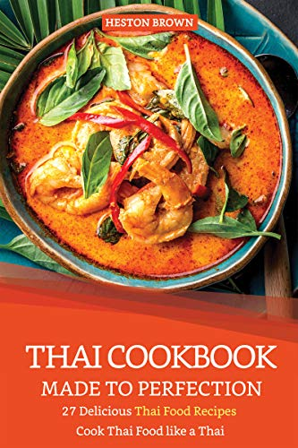 Thai Cookbook Made to Perfection: 27 Delicious Thai Food Recipes - Cook Thai Food like a Thai (English Edition) Brown Sugar Bowl
