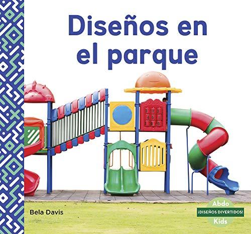 Diseños En El Parque (Patterns at the Park) (Idisenos Divertidos!)