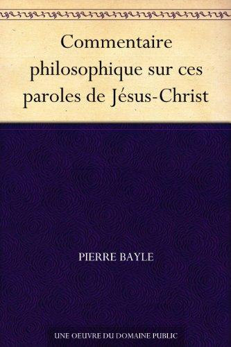 Couverture du livre Commentaire philosophique sur ces paroles de Jésus-Christ