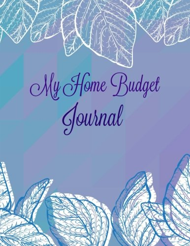 My Home Budget Journal: Volume 28 (EXTRA LARGE Bill Planner **8.5 X 11**)