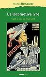 La locomotive ivre: Recueil de nouvelles par Boulgakov