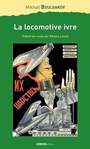 La locomotive ivre (Lettres d'ailleurs) par Mikhaïl Boulgakov