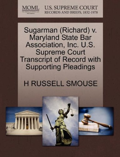 Sugarman (Richard) v. Maryland State Bar Association, Inc. U.S. Supreme Court Transcript of Record with Supporting Pleadings