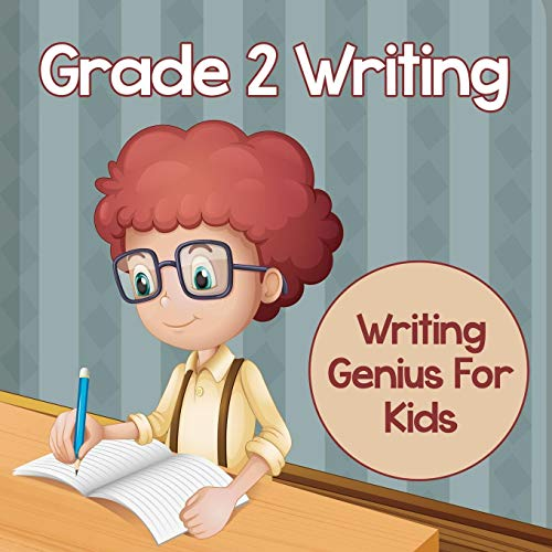 Grade 2 Writing: Writing Genius For Kids (Writing Books)