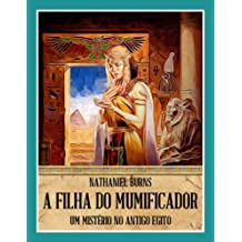 A Filha Do Mumificador (Portuguese Edition)