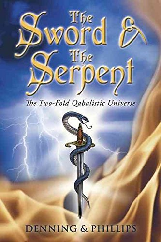 [The Sword and the Serpent: The Two-Fold Qabalistic Universe] (By: Melita Denning) [published: October, 2005]