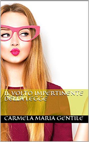 scaricare ebook gratis IL VOLTO IMPERTINENTE DELLA LEGGE PDF Epub