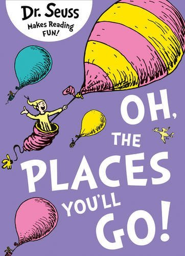 Oh, The Places You'll Go (Dr. Seuss) par Dr. Seuss