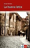 La buena letra: Spanische Lektüre für die Oberstufe. Originaltext mit Annotationen (Biblioteca Klett) - Rafael Chirbes