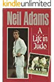 A Life in Judo
