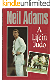 A Life in Judo (English Edition)
