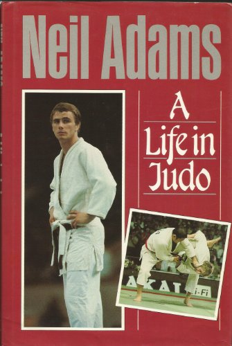 A Life in Judo por Neil Adams MBE