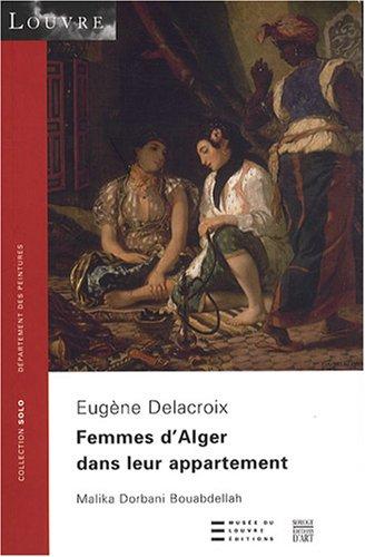 Femmes d'Alger dans leur appartement : Eugène Delacroix par Malika Dorbani-Bouabdellah