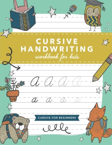 Cursive Handwriting Workbook for Kids: Cursive Writing Practice Book (Cursive for Beginners) por Modern Kid Press