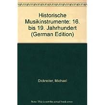 Historische Musikinstrumente. 16. bis 19. Jahrhundert